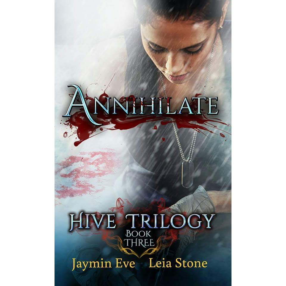 Annihilate (hive Trilogy, #3) By Jaymin Eve €� Reviews, Discussion,  Bookclubs, Lists