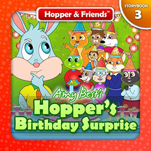Hopper's Birthday Surprise (Hopper & Friends Book 3) By