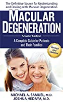 Macular Degeneration: A Complete Guide for Patients and Their Families