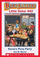 Karen's Pizza Party (Baby-Sitters Little Sister #42)