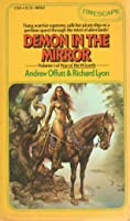 Demon In The Mirror (War Of The Wizards, Vol. I)