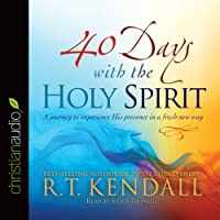 40 Days With the Holy Spirit: A Journey to Experience His Presence in a Fresh New Way