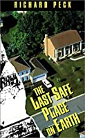 The Last Safe Place on Earth (Laurel Leaf Books)