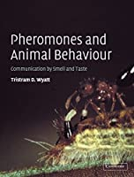 Pheromones and Animal Behaviour: Communication by Smell and Taste