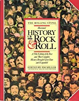 The Rolling Stone Illustrated History of Rock and Roll (Revised and Updated)