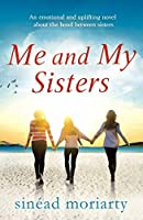 Me and My Sisters: An emotional and uplifting novel about the bond between sisters (A Devlin Sisters Novel Book 1)