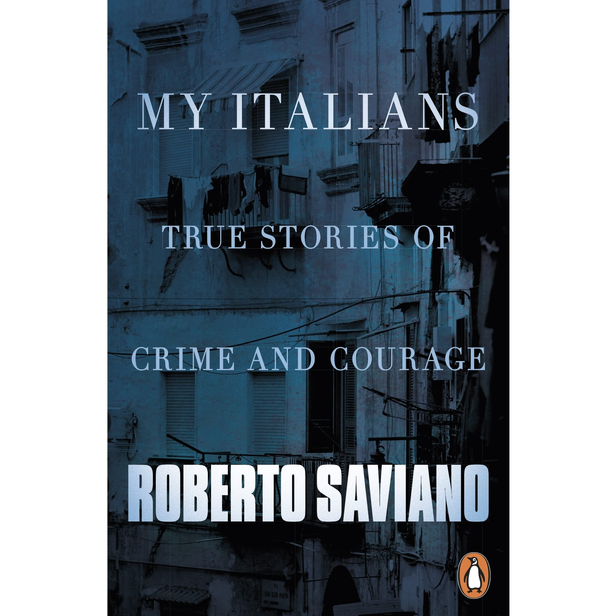My Italians: True Stories Of Crime And Courage By Roberto Saviano €�  Reviews, Discussion, Bookclubs, Lists