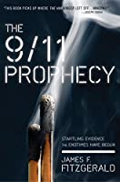 The 9/11 Prophecy: Startling Evidence the Endtimes Have Begun
