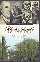 Rhode Island's Founders: From Settlement to Statehood