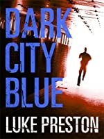 Dark City Blue (Tom Bishop, #1)
