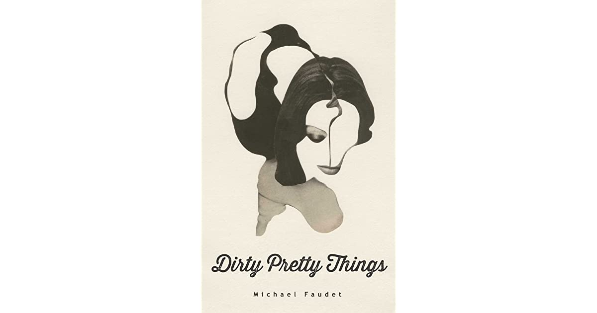 Dirty Pretty Things Book Cover ~ Dirty pretty things by michael faudet — reviews