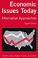 Economic Issues Today: Alternative Approaches: Alternative Approaches