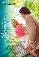 The Hometown Hero Returns (Mills & Boon Silhouette)