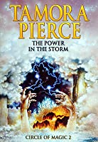The Power in the Storm (Circle of Magic, #2)
