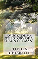 Muckydum - The Story of a Haunted Man