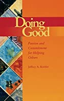 Doing Good: Passion and Commitment for Helping Others