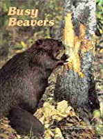 Busy Beavers (Books for young explorers)