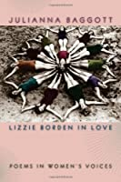 Lizzie Borden in Love: Poems in Women's Voices (Crab Orchard Series in Poetry)