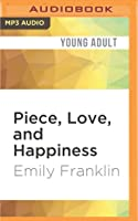 Piece, Love, and Happiness