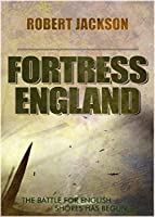 Fortress England (The Secret Squadron Book 2)