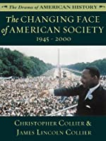 The Changing Face of American Society: 1945 - 2000 (The Drama of American History Series Book 23)