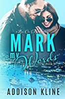 Mark My Words (Love on Edge Series Book 2)