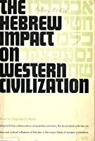 The Hebrew Impact on Western Civilization