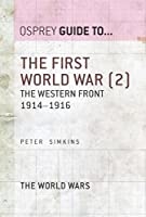 The First World War (2): The Western Front 1914-1916 (Guide To)