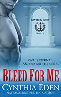 Bleed For Me (Loved By Gods, #1)