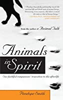 Animals in Spirit: Our faithful companions' transition to the afterlife