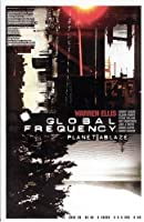 Global Frequency Vol. 1: Planet Ablaze (Global Frequency, #1)
