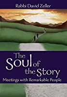 The Soul of the Story: Meetings with Remarkable People