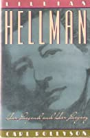 Lillian Hellman: Her Legend and Her Legacy
