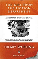 The Girl from the Fiction Department: A Portrait of Sonia Orwell