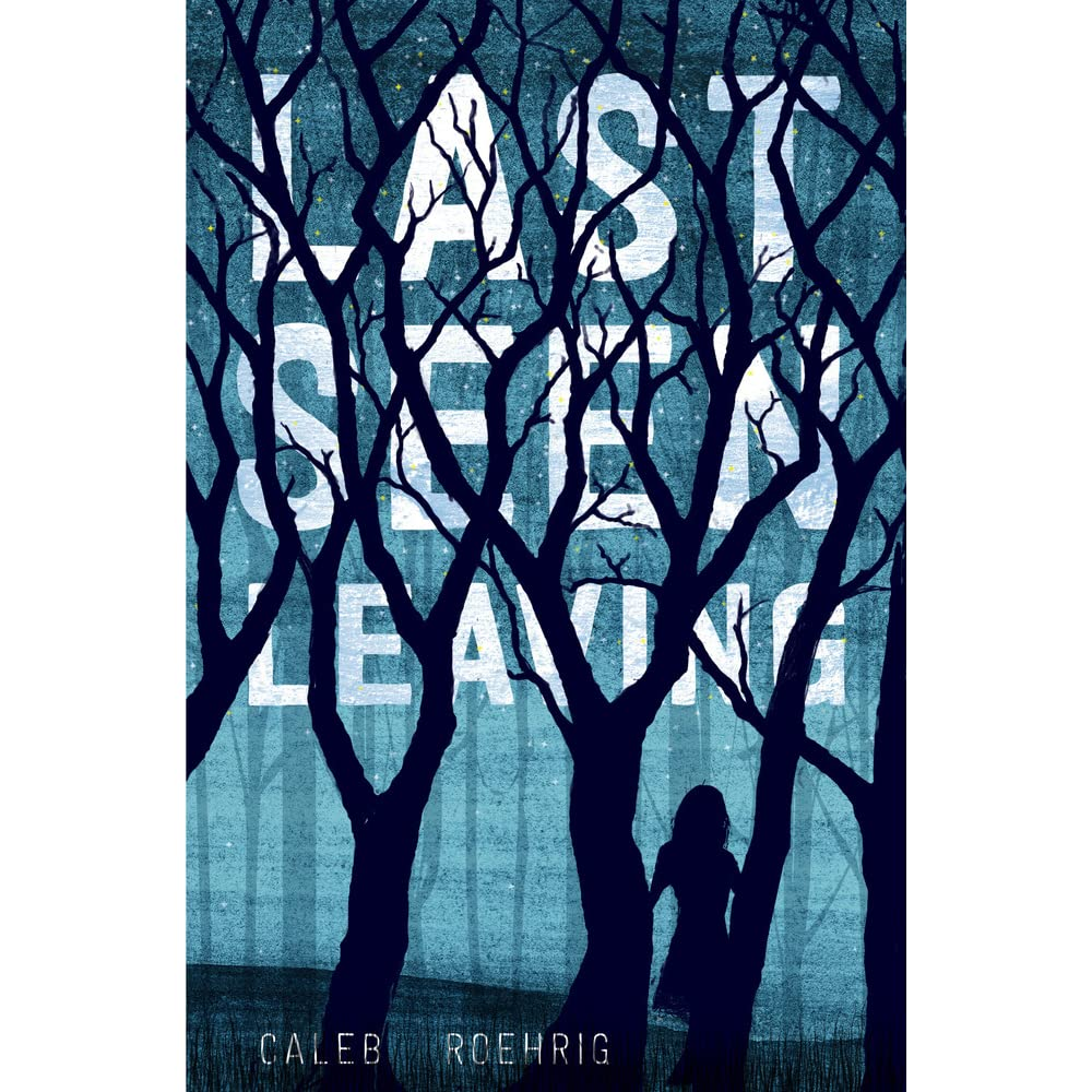 Last Seen Leaving By Caleb Roehrig €� Reviews, Discussion, Bookclubs, Lists