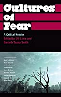 Cultures of Fear: A Critical Reader (Anthropology, Culture and Society)