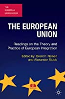 The European Union: Readings on the Theory and Practice of European Integration (The European Union Series)