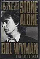 Stone Alone: The Story of a Rock 'n Roll Band