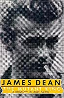 James Dean, the Mutant King: A Biography