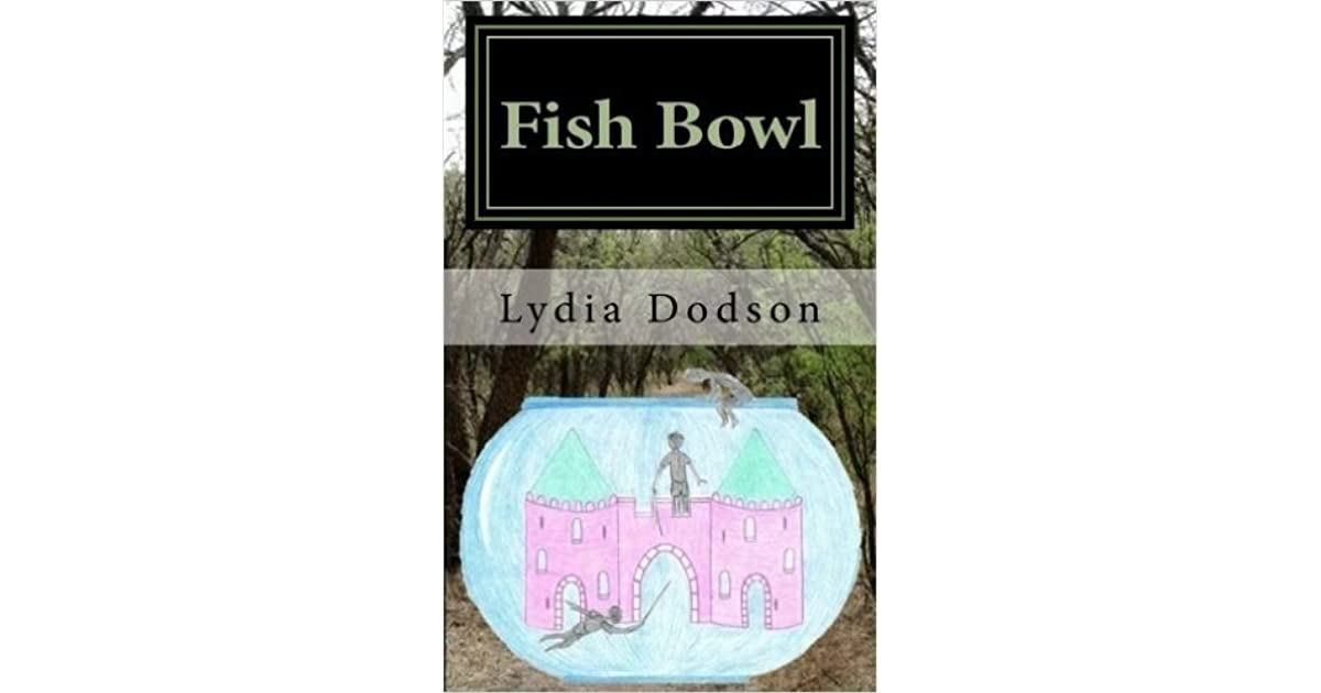 Book giveaway for fish bowl fish bowl 1 by lydia dodson for Book with fish bowl on cover
