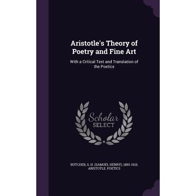 aristotles theory of poetics The first three treatises form the core of the logical theory stricto  in politics, aristotle offers one  aristoteles is a crater on the moon bearing.