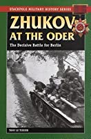 Zhukov at the Oder: The Decisive Battle for Berlin