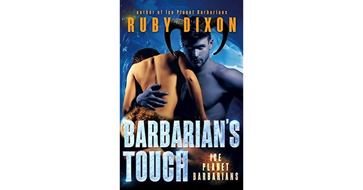 Barbarian S Touch Ice Planet Barbarians 7 By Ruby