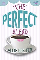 The Perfect Blend (Sweet City Hearts 3)