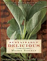 Sustainably Delicious:Making the world a better place, one recipe at a time