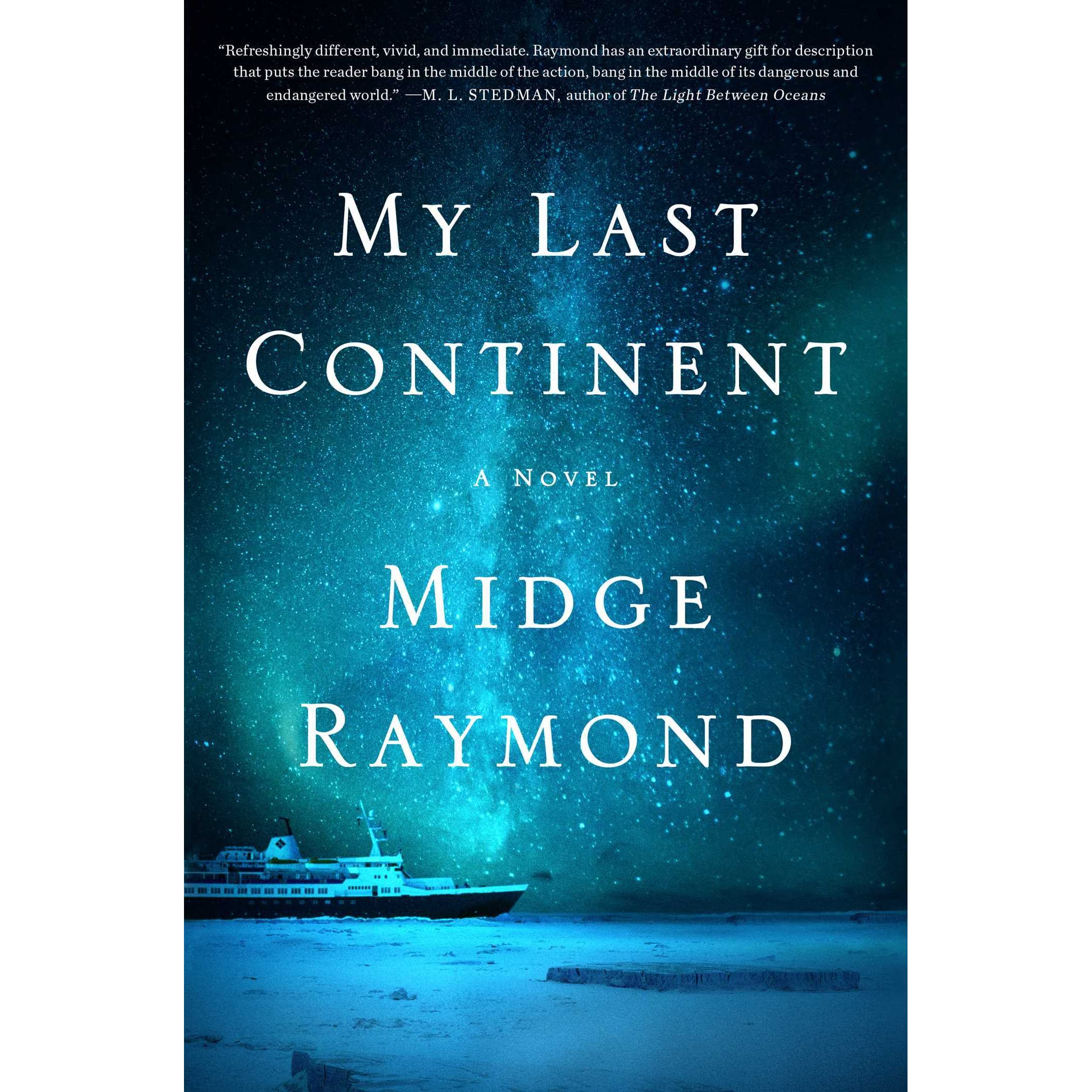 My Last Continent By Midge Raymond €� Reviews, Discussion, Bookclubs, Lists