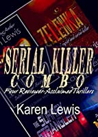 Serial Killer Combo: Four Reviewer Acclaimed Thrillers