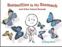 Butterflies in My Stomach and Other School Hazards