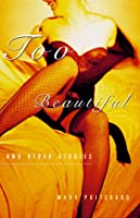 Too Beautiful and Other Stories