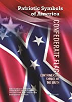 Confederate Flag: Controversial Symbol of the South